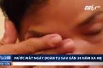 Nước mắt người phụ nữ bị lừa bán sang Trung Quốc 2 lần trong ngày đoàn tụ gia đình