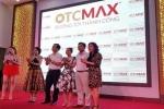 OTCMAX: Là cầu nối giữa doanh nghiệp và thị trường
