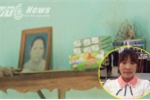 Hành trình 16 năm tìm đường về của cô bị lừa bán sang Trung Quốc: Những giấc mơ trước ngày giỗ mẹ (Kỳ 3)