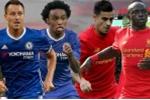 Trực tiếp Chelsea vs Liverpool