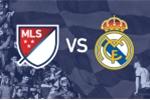 Kết quả bóng đá: Video bàn thắng MLS All Stars 1-1 Real Madrid