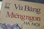 Phạt 240 triệu đồng nhà sách phát hành cuốn Miếng ngon Hà Nội