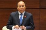Thủ tướng sẽ đăng đàn trả lời chất vấn đại biểu Quốc hội