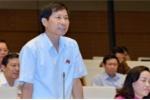 Đại biểu Quốc hội: 'Sự trả thù người tố cáo tinh vi đến mức văn minh'