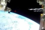 UFO xuất hiện trong video trực tiếp từ trạm vũ trụ quốc tế ISS
