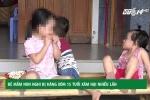 Hà Tĩnh: Bé gái mầm non nghi bị hàng xóm 15 tuổi xâm hại nhiều lần
