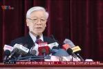 Video: Toàn văn bài phát biểu quan trọng của Tổng bí thư Nguyễn Phú Trọng