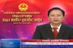 Xem xét không công nhận tư cách ĐBQH của ông Trịnh Xuân Thanh