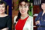Chân dung những 'nữ tướng' Việt khiến giới doanh nhân châu Á phải cúi mình