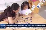 Dạy chữ cho trẻ trước khi vào lớp 1: Nên hay không?