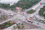 Góc nhìn lạ của loạt 'điểm nóng' giao thông ở Hà Nội