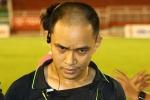 Trọng tài V-League bị tố chửi cầu thủ, thách đánh nhau trên sân