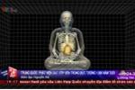 Clip: Phát hiện xác ướp trong tượng Phật 1000 năm tuổi của Trung Quốc