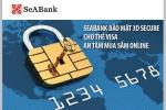 SeABank bảo mật 3D Secure cho thẻ Visa – An tâm mua sắm Online