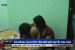 Đà Nẵng đưa đối tượng mại dâm vào danh sách bảo vệ khẩn cấp