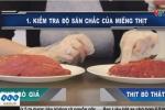 Cách phân biệt thịt bò thật và thịt lợn nái 'đội lốt' thịt bò
