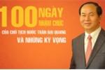Dấu ấn hơn 100 ngày nhậm chức của Chủ tịch nước Trần Đại Quang