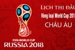 Lịch thi đấu vòng loại World Cup 2018 - khu vực châu Âu
