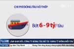 Đánh tráo thép Trung Quốc, công ty đóng tàu bỏ túi tới 9 tỷ đồng/tàu