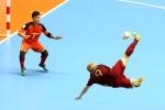 Xem tuyển Futsal Việt Nam chiến đấu đến giọt sức cuối cùng