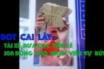 Video: Tài xế đưa cọc tiền 200 đồng cho nhân viên tự rút tại trạm BOT Cai Lậy
