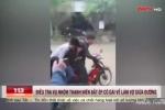 Thông tin chi tiết vụ cô gái gào khóc vì bị cưỡng ép về làm vợ giữa đường