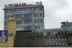 Phòng khám 168 Hà Nội làm chết não bệnh nhân: Mẹ con thai phụ đã không qua khỏi