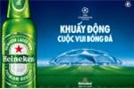 Heineken tiếp tục hành trình đón cúp UEFA Champions League – Khuấy động cuộc vui bóng đá