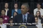 Clip: Tổng thống Obama nhắc tới Sơn Tùng M-TP trong bài phát biểu