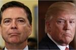 'Giọt nước tràn ly' dẫn tới quyết định sa thải Giám đốc FBI của ông Trump