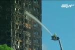 Tòa nhà 27 tầng ở London bị thiêu rụi trong biển lửa: Hé lộ nguyên nhân bất ngờ