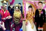Rình rang đám cưới con đại gia: Vàng đeo 'gãy cổ', hồi môn chở bằng ô tô