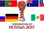 Lịch thi đấu Confederations Cup 2017 hôm nay