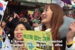 Video: Dân Hàn Quốc ăn mừng Tổng thống Park Geun-hye bị phế truất