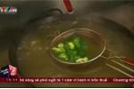 Hàng loạt nhà hàng Trung Quốc trộn chất gây nghiện vào thức ăn
