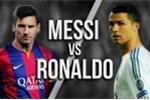 Messi vs Ronaldo: Ai kiếm được nhiều tiền hơn trong cả sự nghiệp?