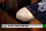 Bệnh nhân bị cưa chân oan: Gia đình không chấp nhận kết luận của bệnh viện