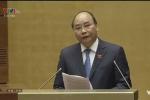 Truyền hình trực tiếp: Thủ tướng Nguyễn Xuân Phúc trả lời chất vấn