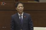 Truyền hình trực tiếp: Bộ trưởng Công thương trả lời chất vấn nhiều vấn đề nóng trước Quốc hội