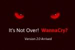 Thế giới lo ngại WannaCry phiên bản 2.0 gây ra vụ tấn công còn nghiêm trọng hơn