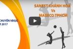 Trực tiếp bóng chuyền VĐQG 2017: Sanest Khánh Hòa vs Maseco TPHCM