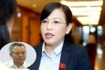 Đại biểu Quốc hội: 'Việc điều chuyển Cục trưởng Nguyễn Đăng Chương hợp mong muốn của dư luận'