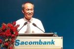 Ông Dương Công Minh sang Sacombank, LienVietPostBank 'bốc hơi' trăm tỷ
