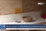 Vĩnh Phúc: Phụ huynh bắt quả tang giáo viên dùng thịt bẩn nấu cho học sinh ăn