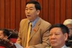 """ĐBQH Nguyễn Văn Tuyết: """"Việc từ chức cần có sự chỉ đạo của đảng"""""""