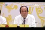 Video: Người phát ngôn Chính phủ nêu quan điểm vụ việc ở Đồng Tâm