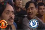 Hài hước 'Ngọc hoàng' Quốc Khánh đấu khẩu Giang Còi khi xem Man Utd vs Chelsea chục năm trước