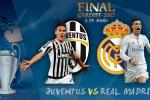 Xem chung kết Cup C1 Châu Âu Real Madrid vs Juventus trên kênh nào?