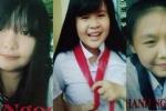 Tìm thấy 1 trong 3 nữ sinh mất tích bí ẩn ở Đồng Nai