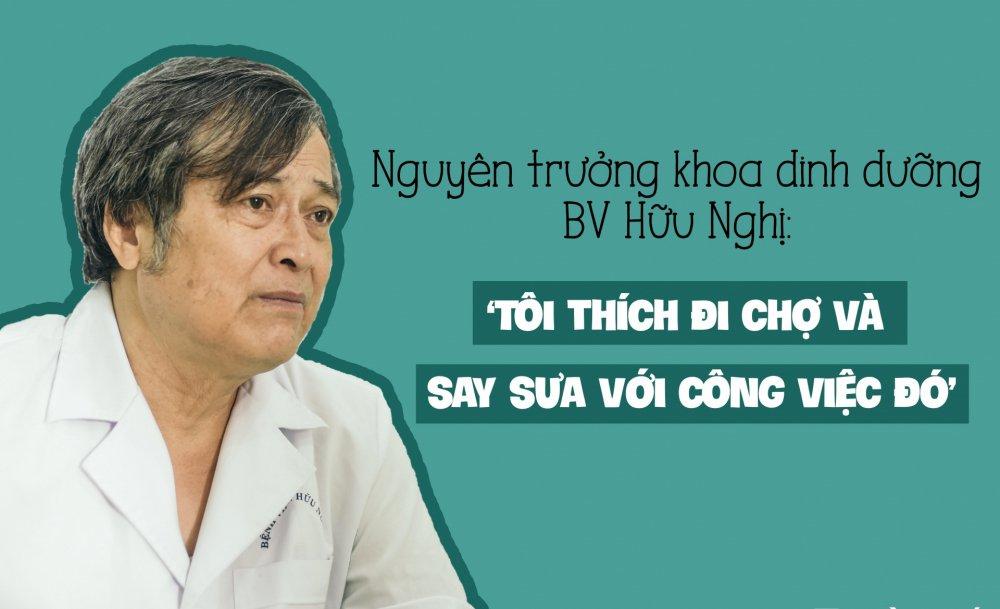 Nguyen Truong khoa Dinh duong benh vien Huu Nghi: 'Toi thich di cho va say sua voi cong viec do' hinh anh 1